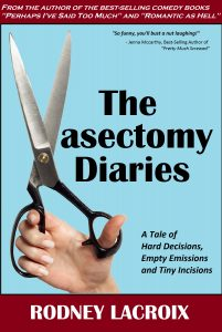 The Vasectomy Diaries - by Rodney Lacroix